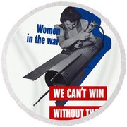 Women In The War - We Can't Win Without Them Round Beach Towel