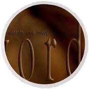 Words Are Only Words 3 Round Beach Towel