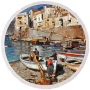 Work Never Ends For Amalfi Fishermen Round Beach Towel