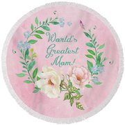 World's Greatest Mom Round Beach Towel