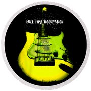 Round Beach Towel featuring the photograph Yellow Guitar Full Time Occupation by Guitar Wacky