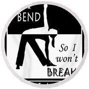 Yoga - Bend So You Won't Break Round Beach Towel by Vagabond Folk Art - Virginia Vivier