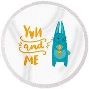 Round Beach Towel featuring the digital art You And Me Bunny Rabbit by Edward Fielding