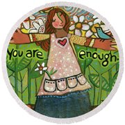 You Are Enough Round Beach Towel