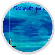 You Are Exactly Where God Wants You To Be Round Beach Towel