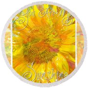 You Are My Sunshine 2 Round Beach Towel