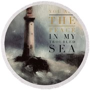 You Are The Peace In My Troubled Sea Lighthouse Round Beach Towel
