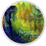 You Are What You Think Round Beach Towel