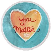 You Matter Love Round Beach Towel