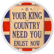 Your King And Country Need You Round Beach Towel