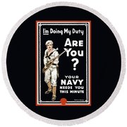 Round Beach Towel featuring the painting Your Navy Needs You This Minute by War Is Hell Store
