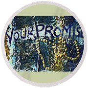 Your Promises To Keep Round Beach Towel by Rita Brown