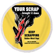 Your Scrap Brought It Down  Round Beach Towel