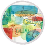 Round Beach Towel featuring the painting Your True Calling by Erin Fickert-Rowland