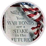 Your War Bonds Are A Stake In The Future Round Beach Towel