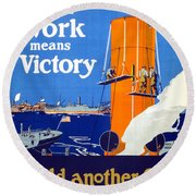 Your Work Means Victory Vintage Wwi Poster Round Beach Towel
