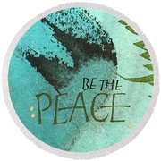 Be The Peace Round Beach Towel