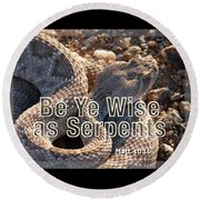 Be Ye Wise As Serpents Round Beach Towel