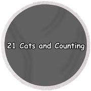 21 Cats And Counting Round Beach Towel