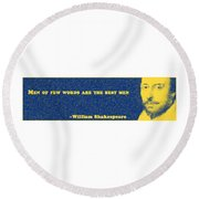 Men Of Few Words Are The Best Men  #shakespeare #shakespearequote Round Beach Towel