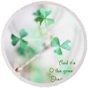 And It's O The Green Shamrock Round Beach Towel