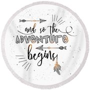 And So The Adventure Begins - Boho Chic Ethnic Nursery Art Poster Print Round Beach Towel