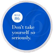 Rule #6 - Don't Take Yourself So Seriously - White On Blue Round Beach Towel