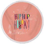 Hip Hip Hooray Round Beach Towel