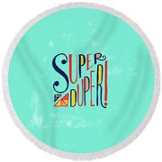 Super Duper Round Beach Towel
