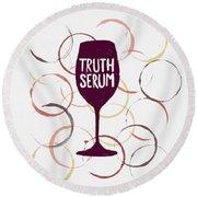 Truth Serum Wine Art Round Beach Towel