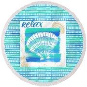 Relax Seashell Coastal Art Round Beach Towel