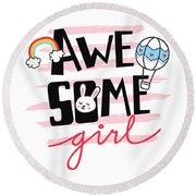 Awesome Girl - Baby Room Nursery Art Poster Print Round Beach Towel