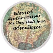Round Beach Towel featuring the photograph Be Curious Quote by Jamart Photography