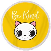 Be Kind - Baby Room Art Poster Print Round Beach Towel