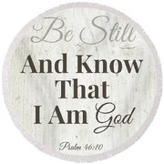 Be Still And Know That I Am God- Art By Linda Woods Round Beach Towel