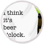 Beer O' Clock Round Beach Towel