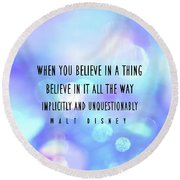 Round Beach Towel featuring the photograph Believe Big Quote by Jamart Photography