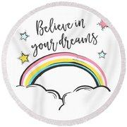 Believe In Your Dreams - Baby Room Nursery Art Poster Print Round Beach Towel