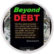 Beyond Debt Round Beach Towel