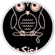 Big Sister Multiple Colors Available Kids Owl Big Sister Big Sister Tee Big Sister Gift Great Gift F Round Beach Towel
