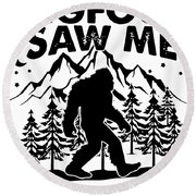 Bigfoot Saw Me But Nobody Believes Him Hipster Science Round Beach Towel