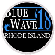 Blue Wave Rhode Island Vote Democrat 2018 Round Beach Towel