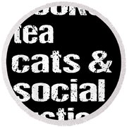 Books Tea Cats Social Justice Science Round Beach Towel