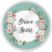 Brave Heart - Boho Chic Ethnic Nursery Art Poster Print Round Beach Towel