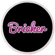 Bricker #bricker Round Beach Towel