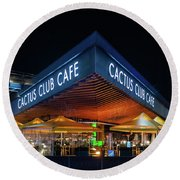 Round Beach Towel featuring the photograph Cactus Club Cafe by Ross G Strachan