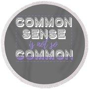 Common Sense Round Beach Towel