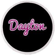 Dayton #dayton Round Beach Towel