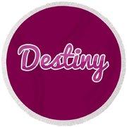 Destiny #destiny Round Beach Towel