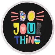Do Your Thing - Baby Room Nursery Art Poster Print Round Beach Towel